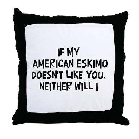 American Eskimo like you Throw Pillow