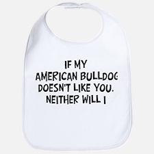 American Bulldog like you Bib