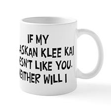 Alaskan Klee Kai like you Mug
