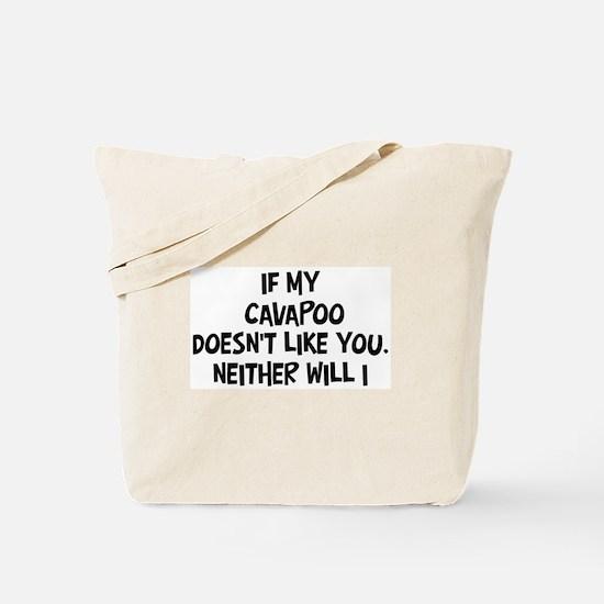 Cavapoo like you Tote Bag