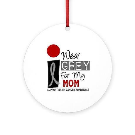 I Wear Grey For My Mom 9 Ornament (Round)
