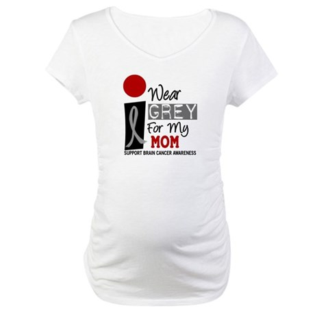 I Wear Grey For My Mom 9 Maternity T-Shirt