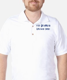 Gramps knows best T-Shirt