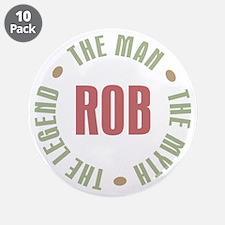 "Rob Man Myth Legend 3.5"" Button (10 pack)"