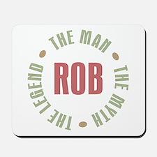 Rob Man Myth Legend Mousepad