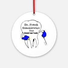 Dr Frank Stankiewicz Ornament (Round)