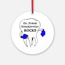 Dr Frank Stankiewicz rocks Ornament (Round)