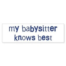 Babysitter knows best Bumper Bumper Sticker