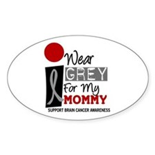 I Wear Grey For My Mommy 9 Oval Decal