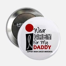 "I Wear Grey For My Daddy 9 2.25"" Button"