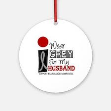 I Wear Grey For My Husband 9 Ornament (Round)