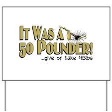 50 Pounder Fish Yard Sign