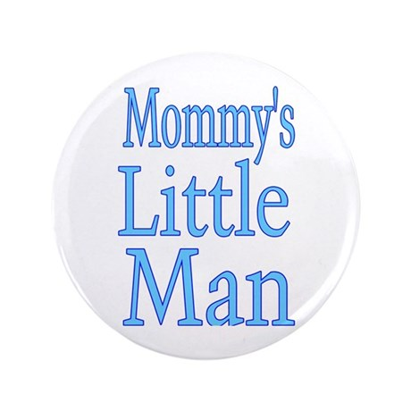 "Mommy's Little Man 3.5"" Button"