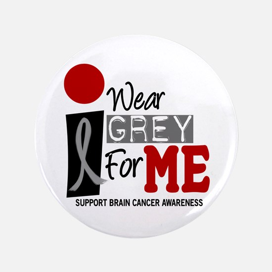 """I Wear Grey For Me 9 3.5"""" Button"""