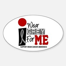 I Wear Grey For Me 9 Oval Decal