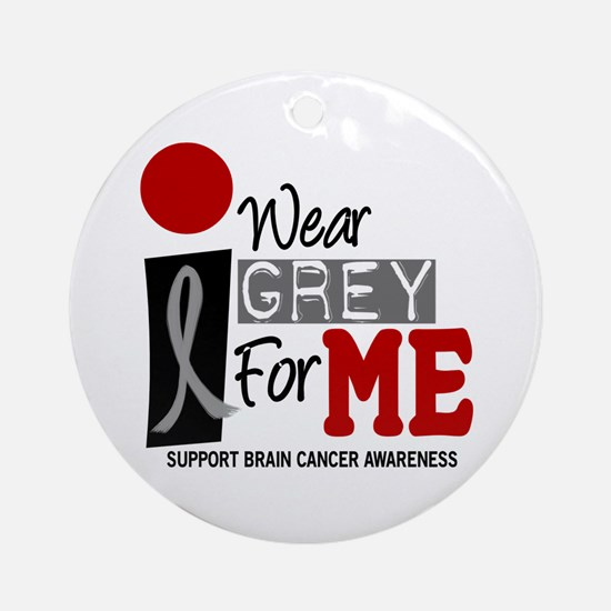 I Wear Grey For Me 9 Ornament (Round)