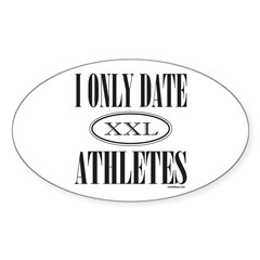 I ONLY DATE ATHLETES Oval Decal