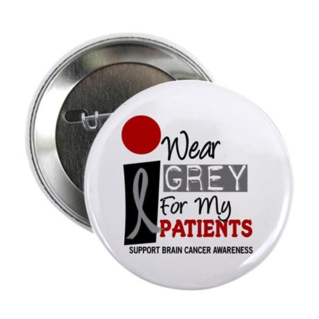 "I Wear Grey For My Patients 9 2.25"" Button (10 pac"
