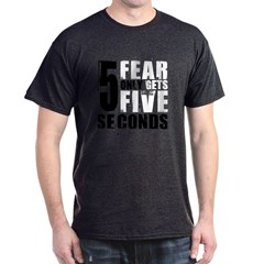 Fear Gets Five T-Shirt
