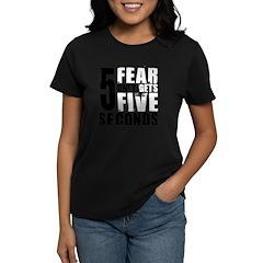 Fear Gets Five Women's Dark T-Shirt