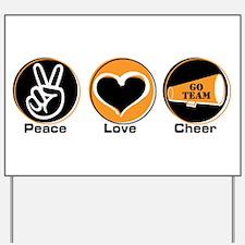 Peace Love Cheer BkOr Yard Sign