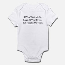 IF YOU WANT ME TO LOOK AT YOU Infant Bodysuit