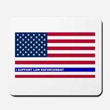 I support Law Enforcement American Flag Mousepad