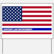 I support Law Enforcement American Flag Yard Sign