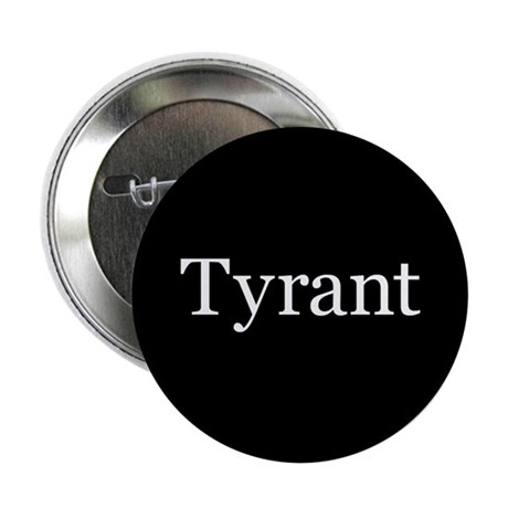 """Tyrant 2.25"""" Button (10 pack)"""
