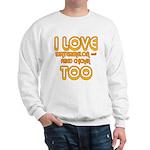 I LOVE WATERMELON AND FRIED C Sweatshirt