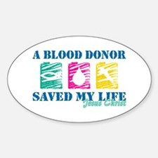 Blood donor saved cl Oval Decal