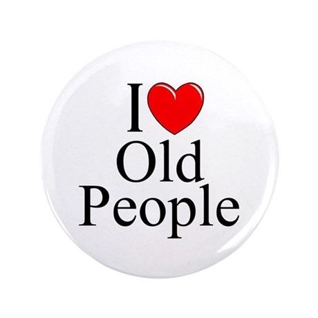 """""""I Love (Heart) Old People"""" 3.5"""" Button"""