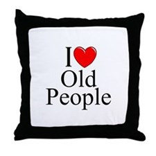 """I Love (Heart) Old People"" Throw Pillow"