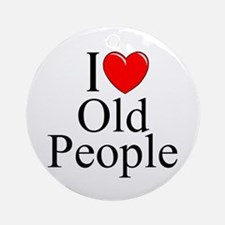 """""""I Love (Heart) Old People"""" Ornament (Round)"""