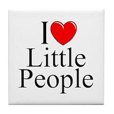 """I Love (Heart) Little People"" Tile Coaster"