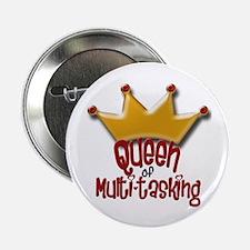 "Queen of Multi-tasking 2.25"" Button"