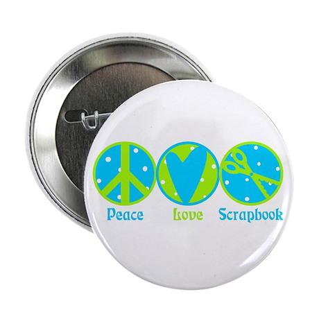 "Peace, Love, Scrapbook 2.25"" Button (100 pack)"