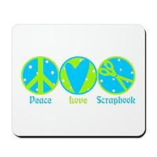 Peace, Love, Scrapbook Mousepad