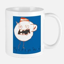 "My cat says ""me-ow"" Mug"
