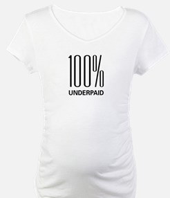 100% Underpaid Shirt