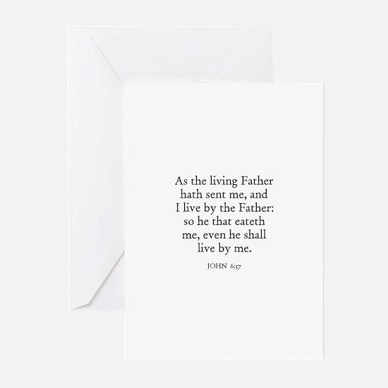JOHN  6:57 Greeting Cards (Pk of 10)