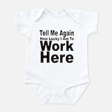 TELL ME AGAIN HOW LUCKY I AM Infant Bodysuit