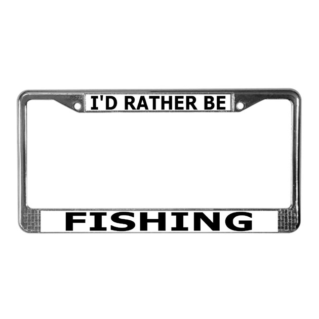 I 39 d rather be fishing license plate frame by teestyles for Idaho fishing license