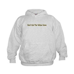 DON'T EAT THE YELLOW SNOW Hoodie