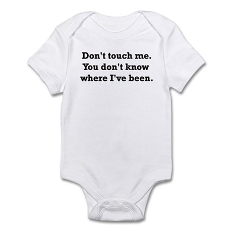 DON'T TOUCH ME YOU DON'T KNOW Infant Bodysuit