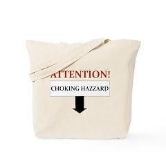 ATTENTION CHOKING HAZZARD Tote Bag