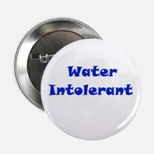 """Water Intolerant 2.25"""" Button"""