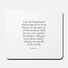 JOHN  6:51 Mousepad