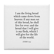 JOHN  6:51 Tile Coaster