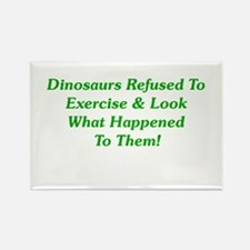 Dinosaurs Refused To Exercise Rectangle Magnet